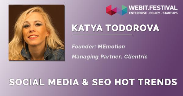 Катя Тодорова с участие на тема горещите тенденции в Social Media & SEO | Webit.Festival 2016